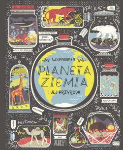 Okładka książki - Wspaniała PLANETA ZIEMIA i jej przyroda