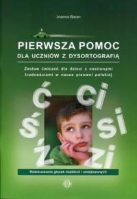 Okładka książki - Pierwsza pomoc dla uczniów z dysortografią. Zestaw ćwiczeń dla dzieci z nasilonymi trudnościami w nauce pisowni polskiej