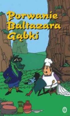 Okładka książki - Porwanie Baltazara Gąbki