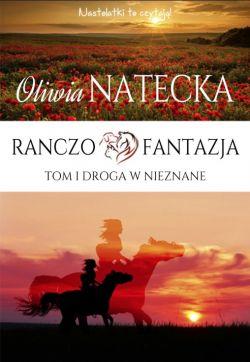 Okładka książki - Ranczo Fantazja. Droga w nieznane