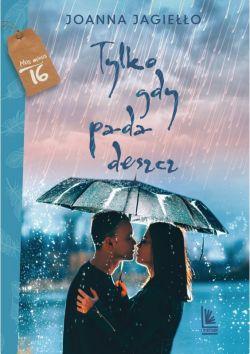 Okładka książki - Tylko gdy pada deszcz