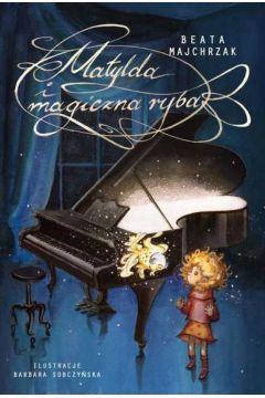 Okładka książki - Matylda i magiczna ryba