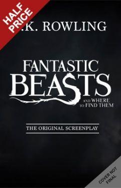 Okładka książki - Fantastyczne zwierzęta i jak je znaleźć (Fantastic Beasts and Where to Find Them: The Original Screenplay)