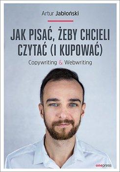 Okładka książki - Jak pisać, żeby chcieli czytać (i kupować). Copywriting&Webwriting