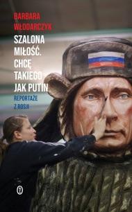 Okładka książki - Szalona miłość. Chcę takiego jak Putin