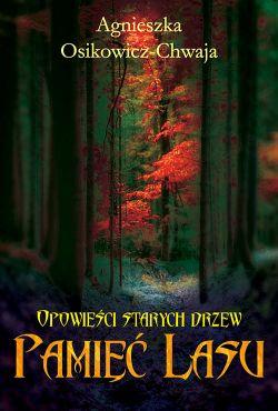 Okładka książki - Opowieści starych drzew. Pamięć lasu