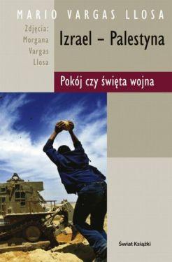 Okładka książki - Izrael - Palestyna: pokój czy święta wojna