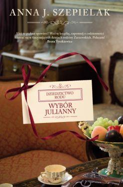 Okładka książki - Dziedzictwo rodu (Tom 2). Wybór Julianny