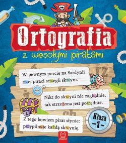 Okładka książki - Ortografia z wesołymi piratami. Klasa 1