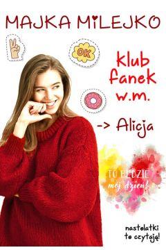Okładka książki - Klub fanek W.M. Alicja