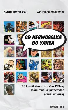 Okładka książki - Od Nerwosolka do Yansa: 50 komiksów z czasów PRL-u, które musisz przeczytać przed śmiercią