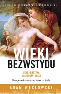 Okładka książki - Wieki bezwstydu. Seks i erotyka w starożytności
