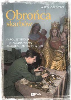 Okładka książki - Obrońca skarbów. Karol Estreicher - w poszukiwaniu zagrabionych dzieł sztuki