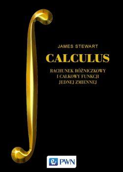Okładka książki - CALCULUS. Rachunek różniczkowy i całkowy funkcji jednej zmiennej