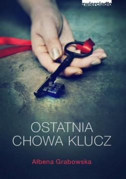 Okładka książki - Ostatnia chowa klucz