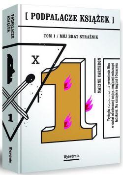 Okładka książki - Podpalacze książek. Tom 1. Mój brat strażnik