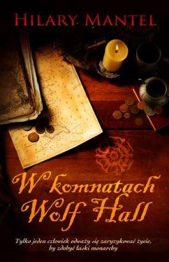 Recenzja W Komnatach Wolf Hall Hilary Mantel Granicepl