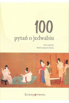 Okładka książki - 100 pytań o jedwabiu