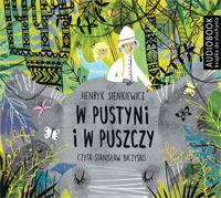 Recenzja W Pustyni I W Puszczy Audiobook Henryk Sienkiewicz