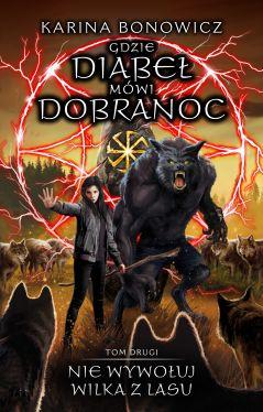 Okładka książki - Nie wywołuj wilka z lasu