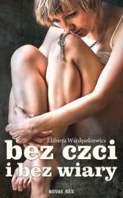Okładka książki - Bez czci i bez wiary