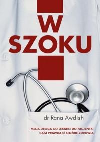 Okładka książki - W szoku. Moja droga od lekarki do pacjentki - cała prawda o służbie zdrowia