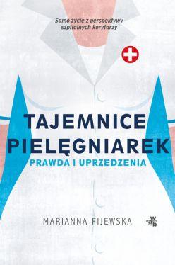 Okładka książki - Tajemnice pielęgniarek: Prawda i uprzedzenia