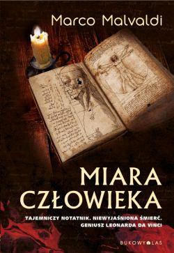 Okładka książki - Miara człowieka. Tajemniczy notatnik. Niewyjaśniona śmierć. Geniusz Leonarda da Vinci