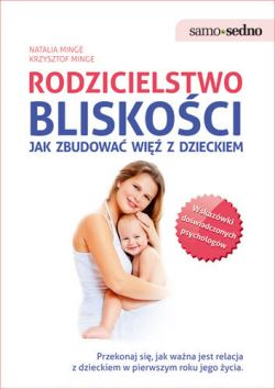 Okładka książki - Rodzicielstwo bliskości. Jak zbudować więź z dzieckiem