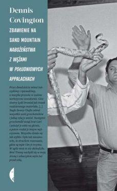 Okładka książki - Zbawienie na Sand Mountain. Nabożeństwa z wężami w południowych Appalachach