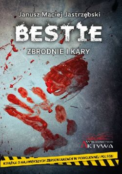 Okładka książki - Bestie. Zbrodnie i kary