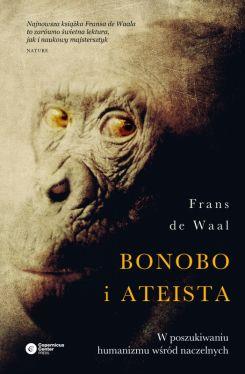 Okładka książki - Bonobo i ateista. W poszukiwaniu humanizmu wśród naczelnych