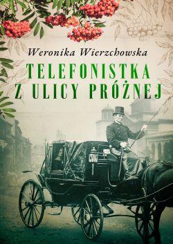 Okładka książki - Telefonistka z ulicy Próżnej