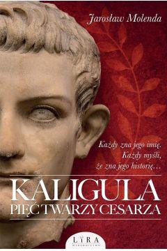 Okładka książki - Kaligula. Pięć twarzy cesarza
