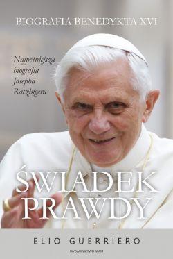 Okładka książki - Świadek prawdy. Biografia Benedykta XVI