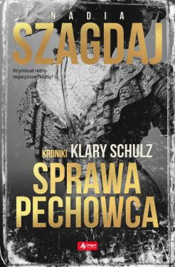 Okładka książki - Sprawa pechowca. Kroniki Klary Schulz