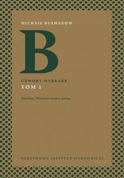 Okładka książki - Utwory wybrane. Morfina. Wczesne utwory prozą