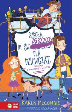Okładka książki - Szkoła im. św. Zgryzoty dla dziewcząt, geeków i namolnych zombie. Tom 3
