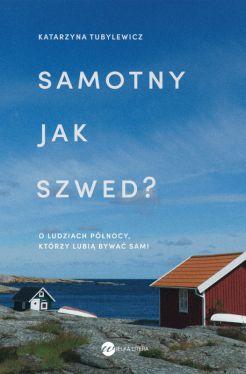 Okładka książki - Samotny jak Szwed?. O ludziach Północy, którzy lubią bywać sami