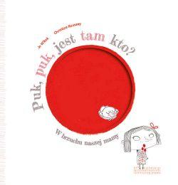 Okładka książki - Puk Puk, jest tam kto? W brzuchu naszej mamy