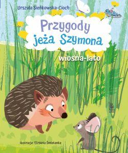 Okładka książki - Przygody jeża Szymona. Wiosna-Lato