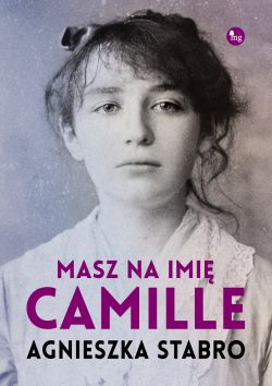 Okładka książki - Masz na imię Camille