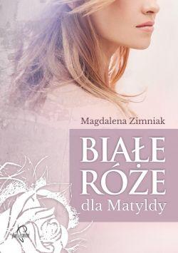 Okładka książki - Białe róże dla Matyldy