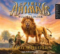 Okładka książki - Spirit Animals. Tom 6. Wzlot i upadek. Audiobook