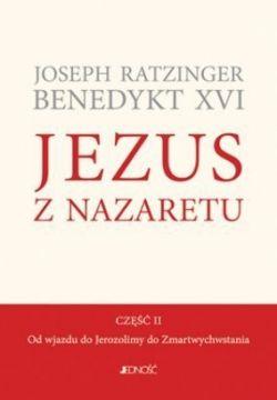 Okładka książki - Jezus z Nazaretu. Część 2. Od wjazdu do Jerozolimy do Zmartwychwstania