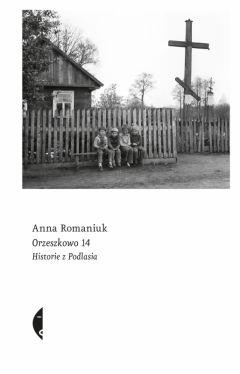 Okładka książki - Orzeszkowo 14. Historie z Podlasia
