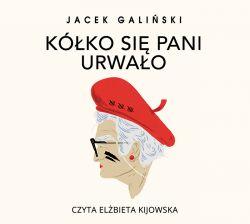 Okładka książki - Kółko się pani urwało. Audiobook
