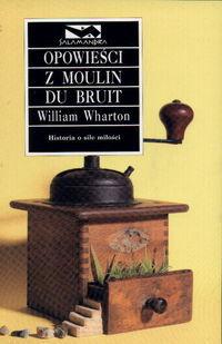 Okładka książki - Opowieści z Moulin du Bruit