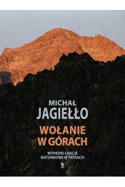 Okładka książki - Wołanie w górach. Wypadki i akcje ratunkowe w Tatrach