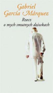 Okładka książki - Rzecz o mych smutnych dziwkach